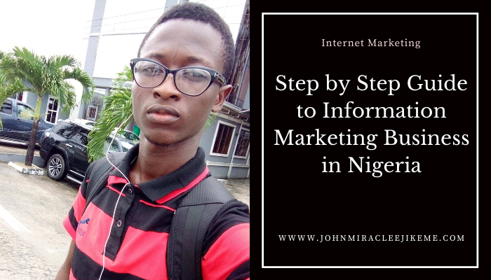step by step guide to information marketing business in nigeria